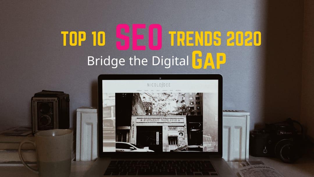 Top 10 SEO Trends – 2020